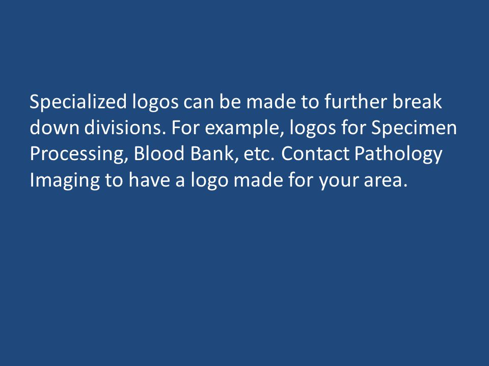 Specialized logos can be made to further break down divisions.