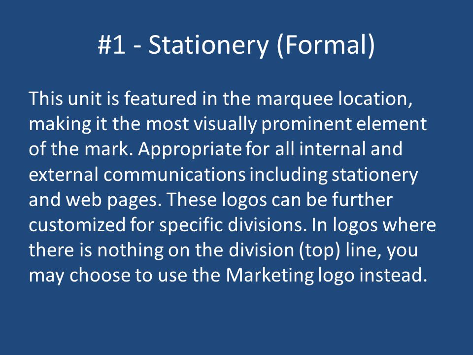 #1 - Stationery (Formal) This unit is featured in the marquee location, making it the most visually prominent element of the mark.