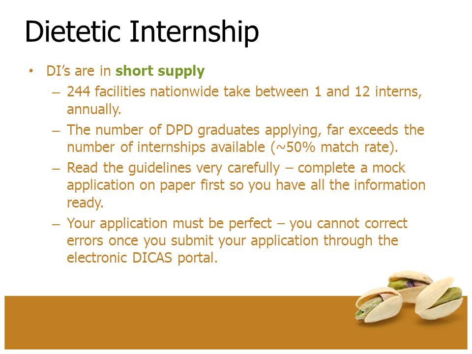 Dietetic Internship The process is imperfect – The first round of matching begins in February.