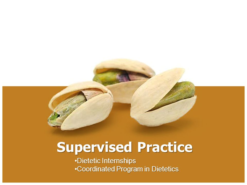 Supervised Practice Dietetic InternshipsDietetic Internships Coordinated Program in DieteticsCoordinated Program in Dietetics