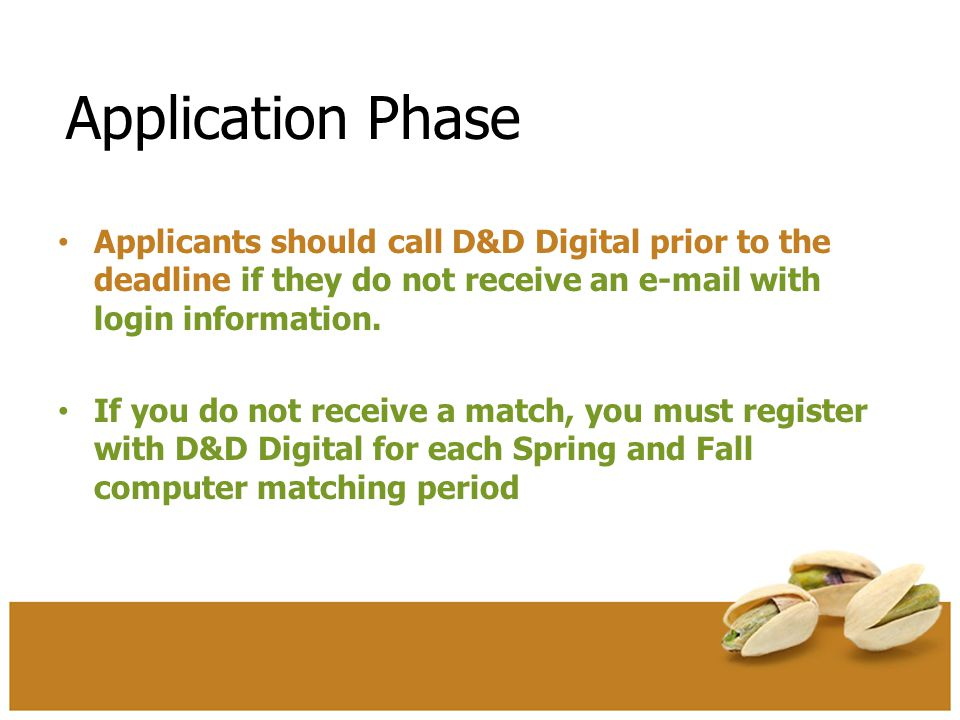 APPOINTMENT PHASE Applicants who receive a computer match DI appointment are responsible for accepting or rejecting the match by telephone or fax by 5:00 pm (of the program's time zone) on Appointment Day.