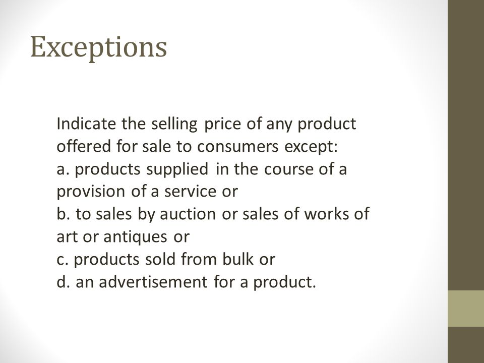 Exceptions Indicate the selling price of any product offered for sale to consumers except: a.