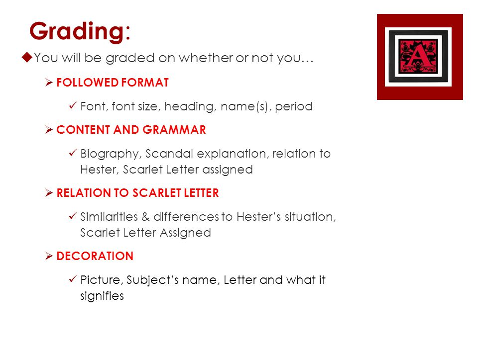 Grading :  You will be graded on whether or not you…  FOLLOWED FORMAT Font, font size, heading, name(s), period  CONTENT AND GRAMMAR Biography, Sca