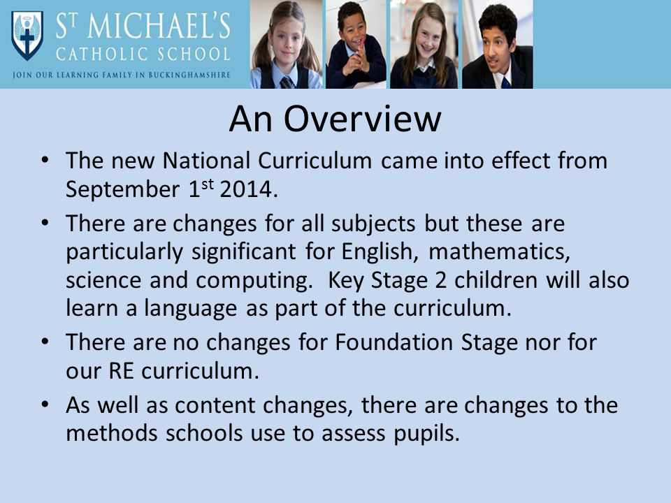 An Overview The new National Curriculum came into effect from September 1 st 2014.