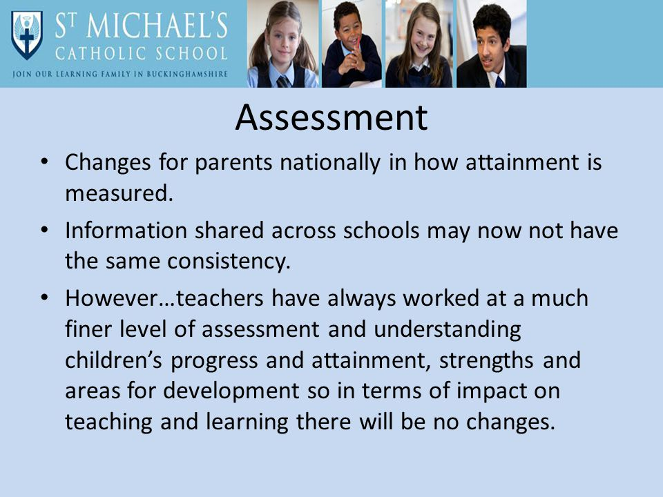 Changes for parents nationally in how attainment is measured.