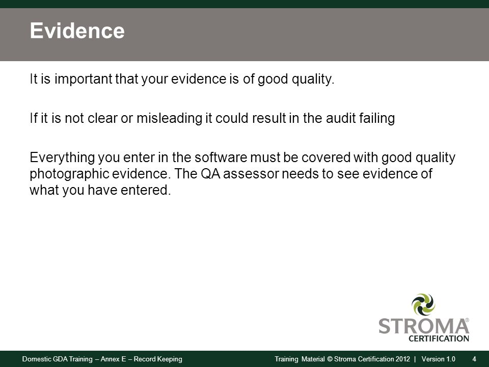Domestic GDA Training – Annex E – Record Keeping25Training Material © Stroma Certification 2012 | Version 1.0 Audit 16.