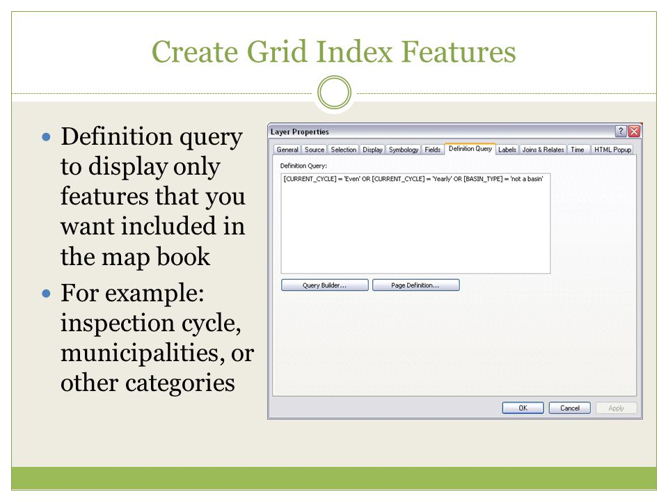 Create Grid Index Features Definition query to display only features that you want included in the map book For example: inspection cycle, municipalit