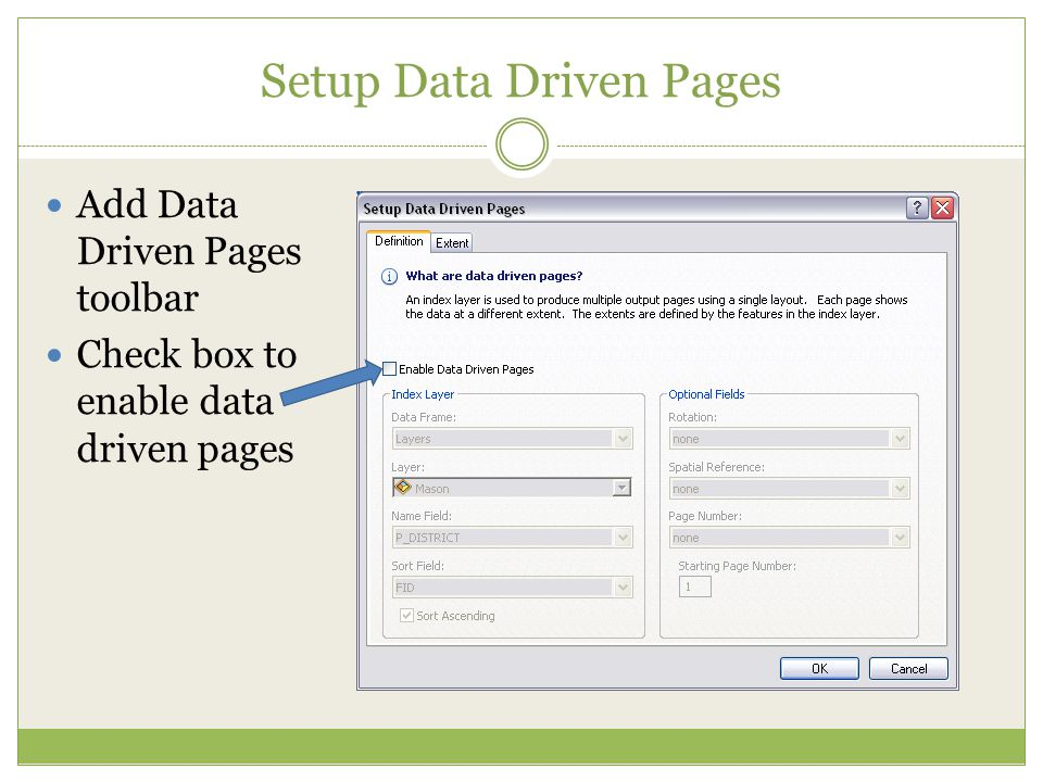 Setup Data Driven Pages Add Data Driven Pages toolbar Check box to enable data driven pages