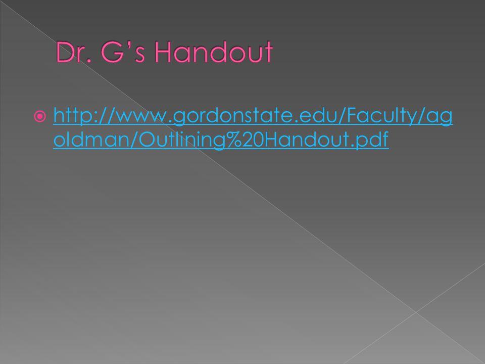  http://www.gordonstate.edu/Faculty/ag oldman/Outlining%20Handout.pdf http://www.gordonstate.edu/Faculty/ag oldman/Outlining%20Handout.pdf
