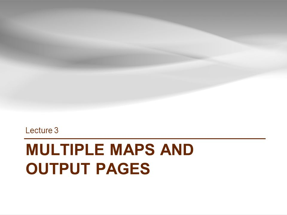 MULTIPLE MAPS AND OUTPUT PAGES Lecture 3 21 INF385T(28437) – Spring 2013 – Lecture 3