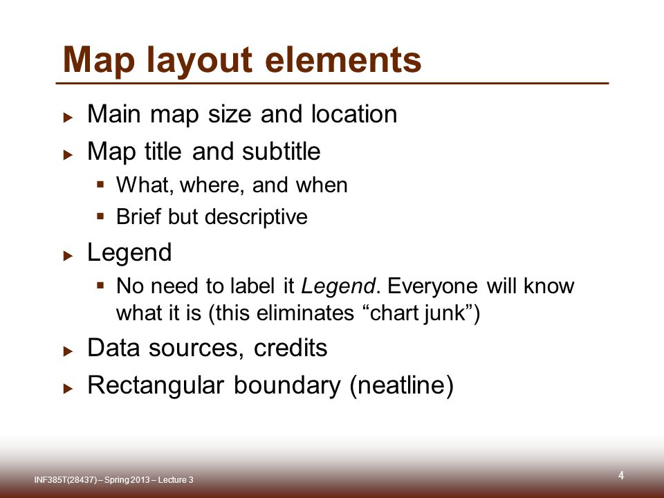 Word or PowerPoint  Copy and paste individual map elements 45 INF385T(28437) – Spring 2013 – Lecture 3