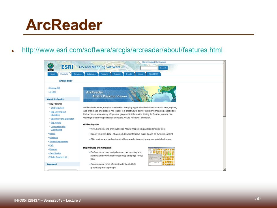 ArcReader  http://www.esri.com/software/arcgis/arcreader/about/features.html http://www.esri.com/software/arcgis/arcreader/about/features.html 50 INF385T(28437) – Spring 2013 – Lecture 3