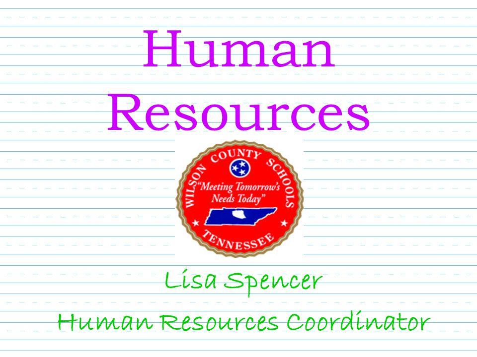 Human Resources Lisa Spencer Human Resources Coordinator