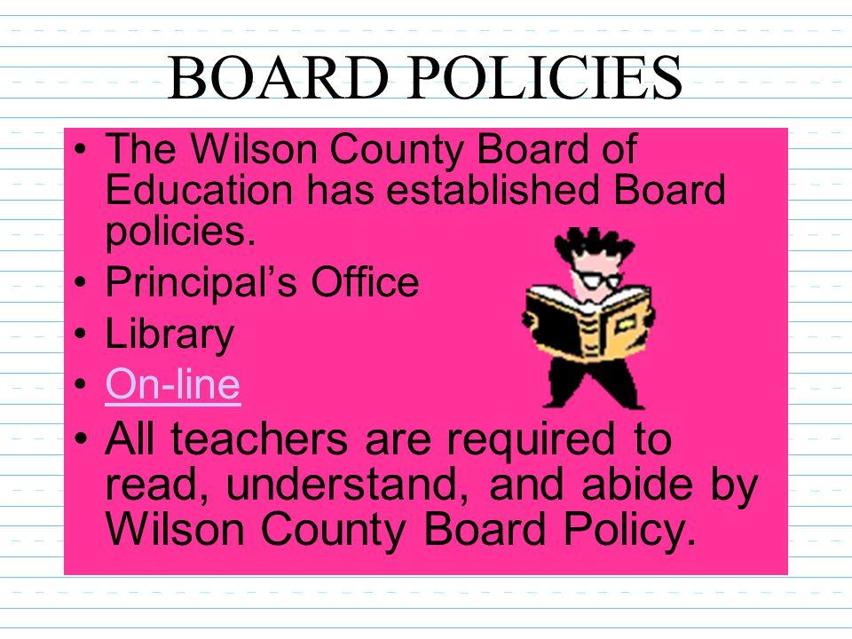 BOARD POLICIES The Wilson County Board of Education has established Board policies.