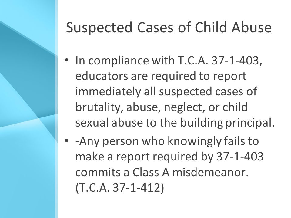 Suspected Cases of Child Abuse In compliance with T.C.A.