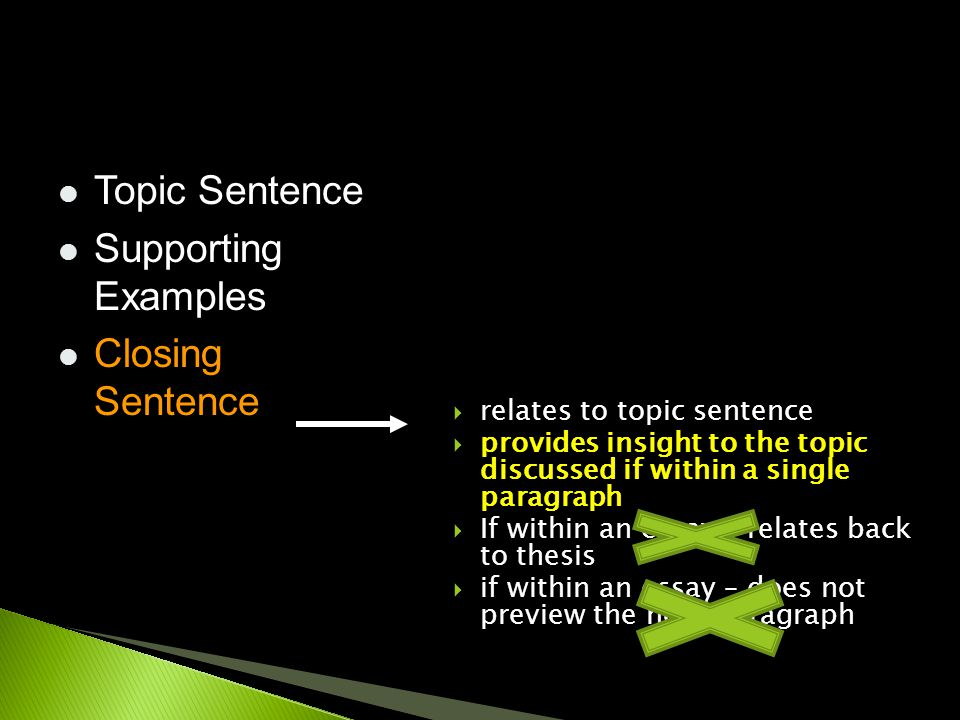  relates to topic sentence  provides insight to the topic discussed if within a single paragraph  If within an essay – relates back to thesis  if