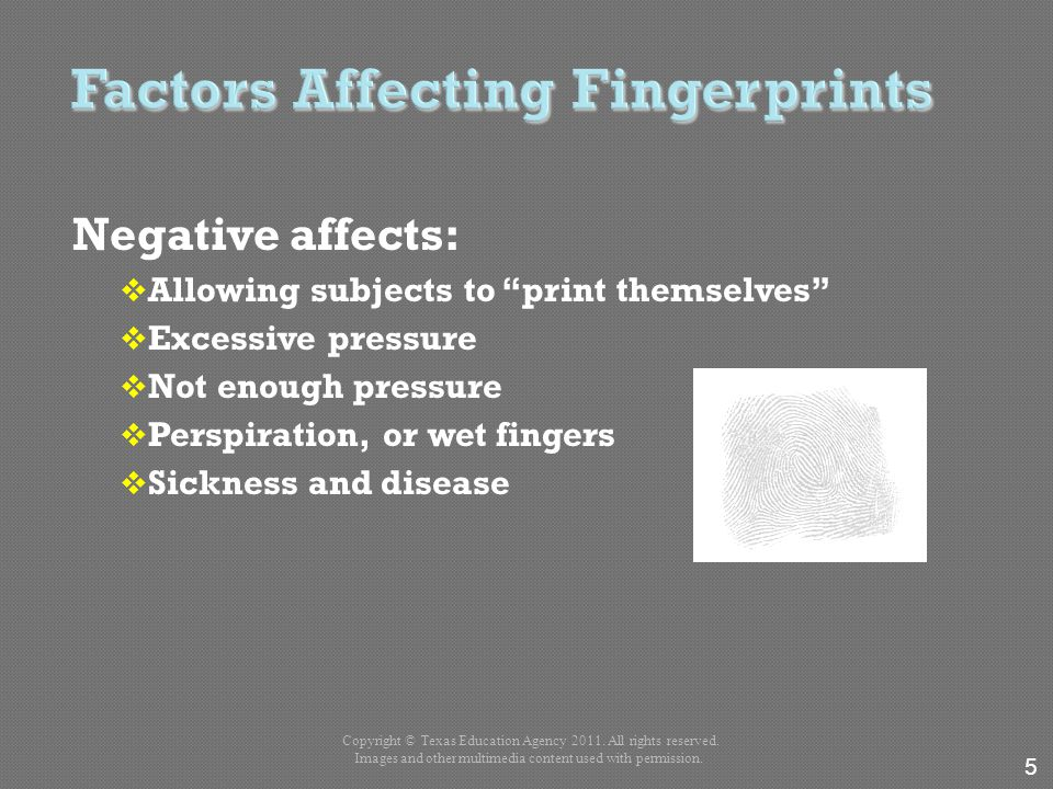 "Negative affects:  Allowing subjects to ""print themselves""  Excessive pressure  Not enough pressure  Perspiration, or wet fingers  Sickness and d"