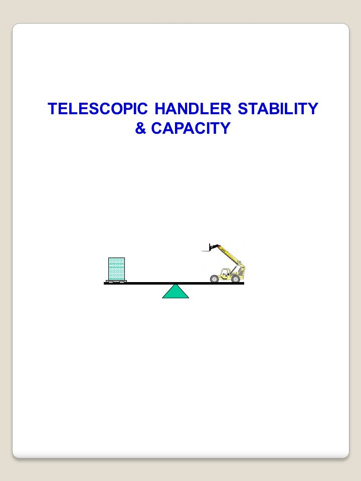 TELESCOPIC HANDLER STABILITY & CAPACITY