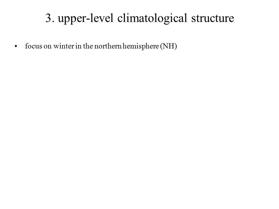 3. upper-level climatological structure focus on winter in the northern hemisphere (NH)