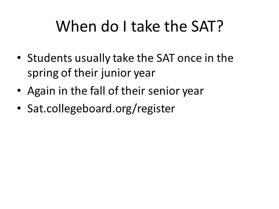 When do I take the SAT.