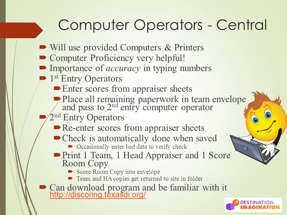 Computer Operators - Central  Will use provided Computers & Printers  Computer Proficiency very helpful.