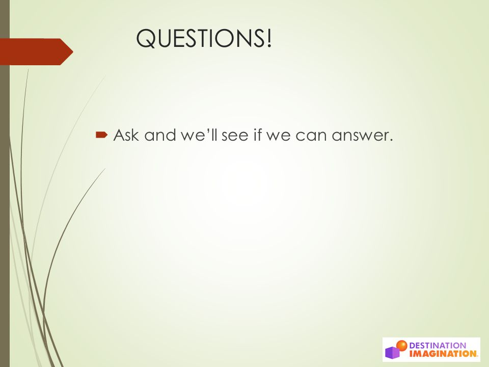 QUESTIONS!  Ask and we'll see if we can answer.