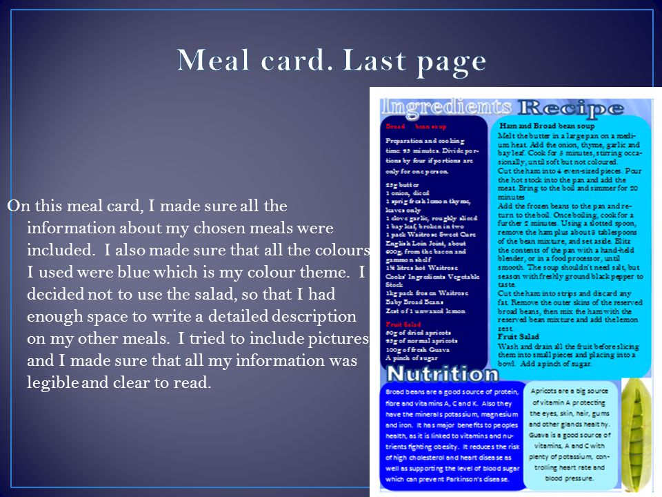 On this meal card, I made sure all the information about my chosen meals were included. I also made sure that all the colours I used were blue which i