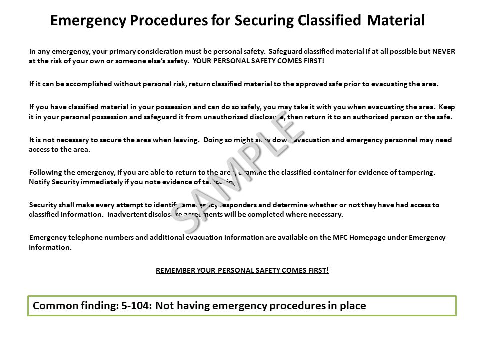 Emergency Procedures for Securing Classified Material In any emergency, your primary consideration must be personal safety. Safeguard classified mater