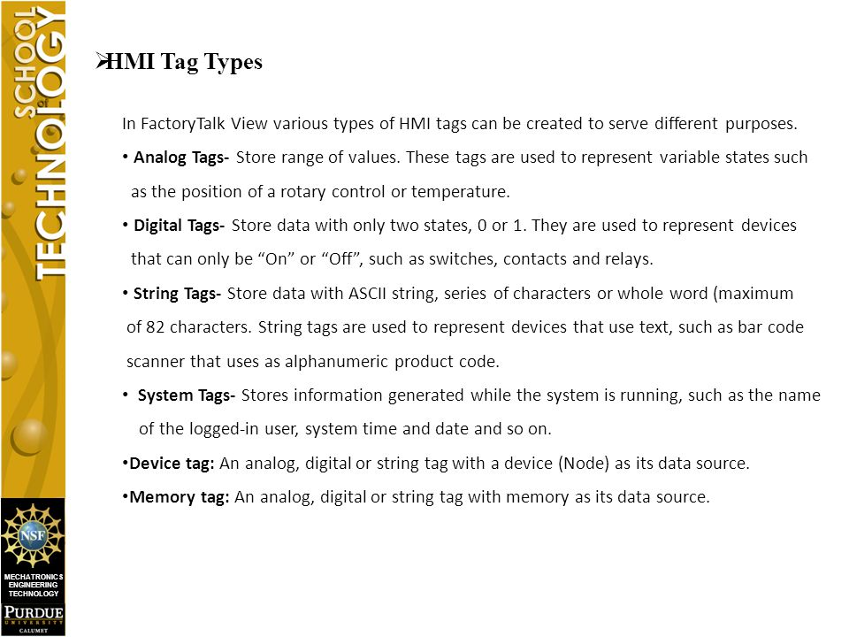 MECHATRONICS ENGINEERING TECHNOLOGY  HMI Tag Types In FactoryTalk View various types of HMI tags can be created to serve different purposes.