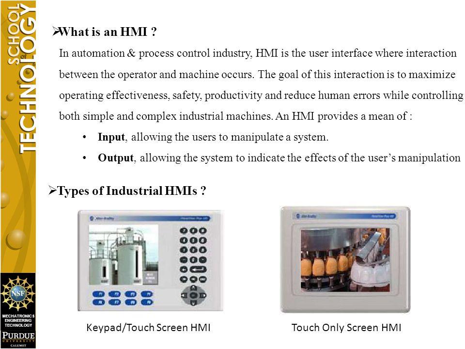 MECHATRONICS ENGINEERING TECHNOLOGY  Purpose of an Industrial HMI Unit.