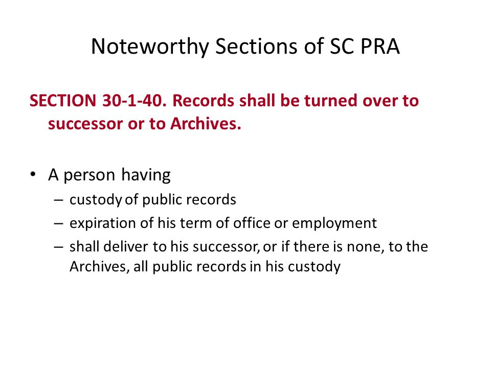 Noteworthy Sections of SC PRA SECTION 30-1-70.Protection and restoration of records.