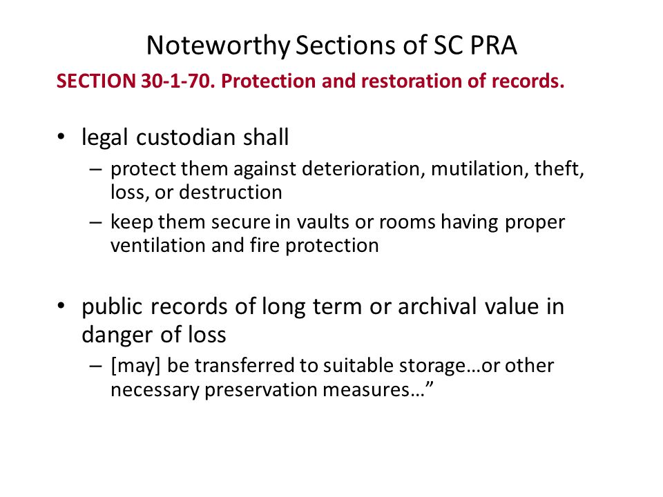 Noteworthy Sections of SC PRA SECTION 30-1-70. Protection and restoration of records.