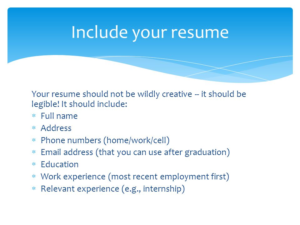 Your resume should not be wildly creative -- it should be legible.