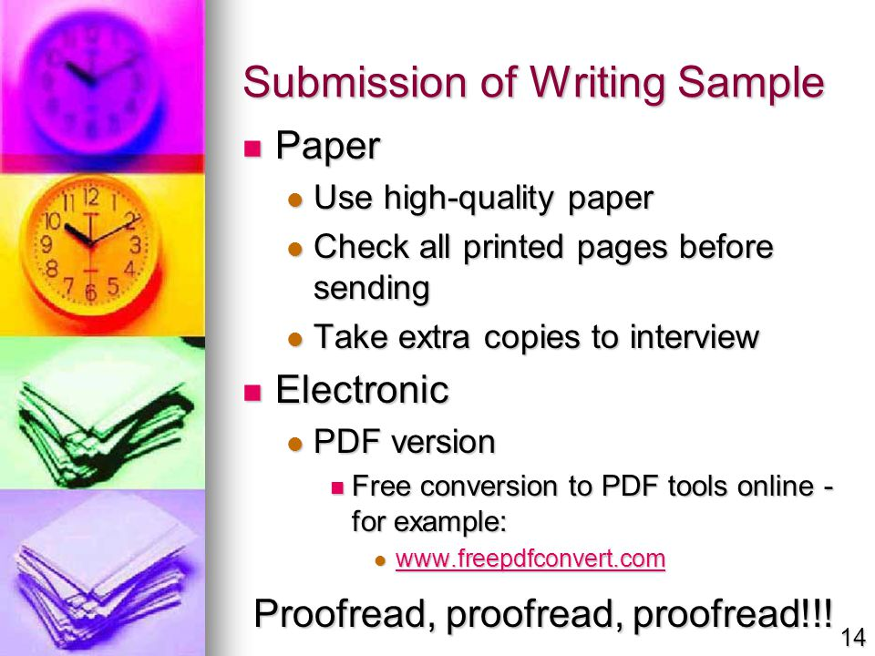 Submission of Writing Sample Paper Paper Use high-quality paper Use high-quality paper Check all printed pages before sending Check all printed pages