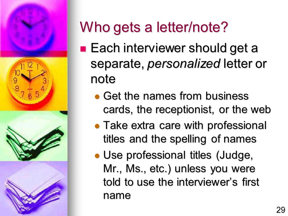 Who gets a letter/note? Each interviewer should get a separate, personalized letter or note Each interviewer should get a separate, personalized lette