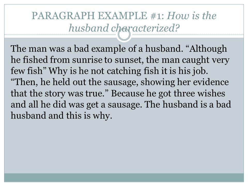 PARAGRAPH EXAMPLE #2: How is the husband characterized.