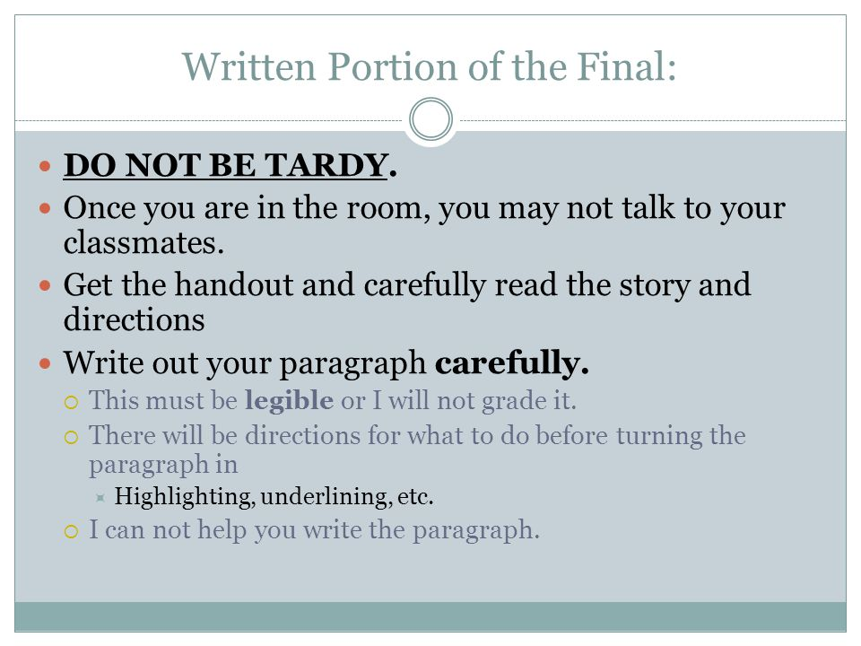 Written Portion of the Final: DO NOT BE TARDY.