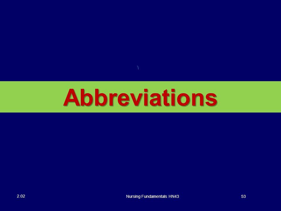 Nursing Fundamentals HN4353 2.02 Abbreviations