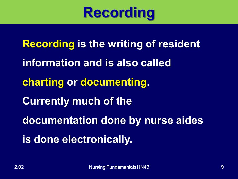 Nursing Fundamentals HN4320Reporting 2.02 Observe resident's environment and report safety hazards!