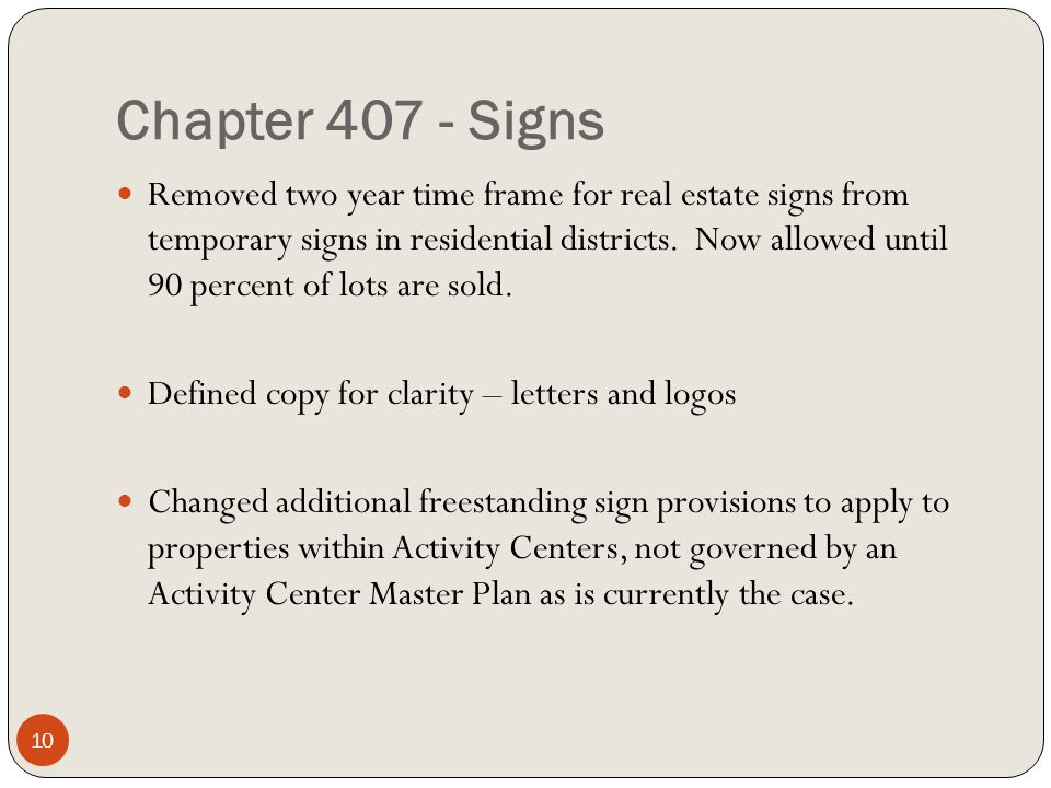 Chapter 407 - Signs Removed two year time frame for real estate signs from temporary signs in residential districts.