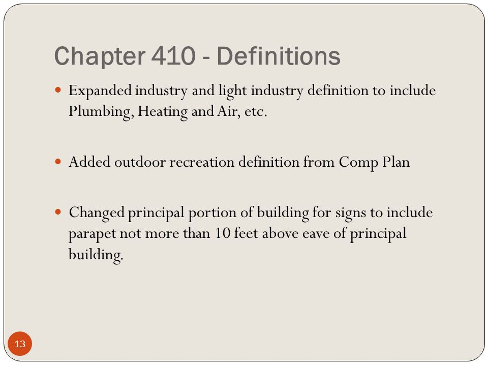 Chapter 410 - Definitions Expanded industry and light industry definition to include Plumbing, Heating and Air, etc.