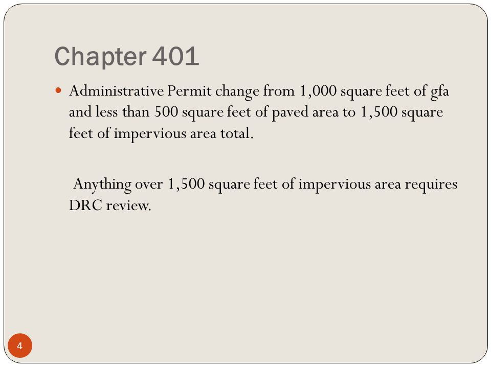 Chapter 401 Administrative Permit change from 1,000 square feet of gfa and less than 500 square feet of paved area to 1,500 square feet of impervious area total.