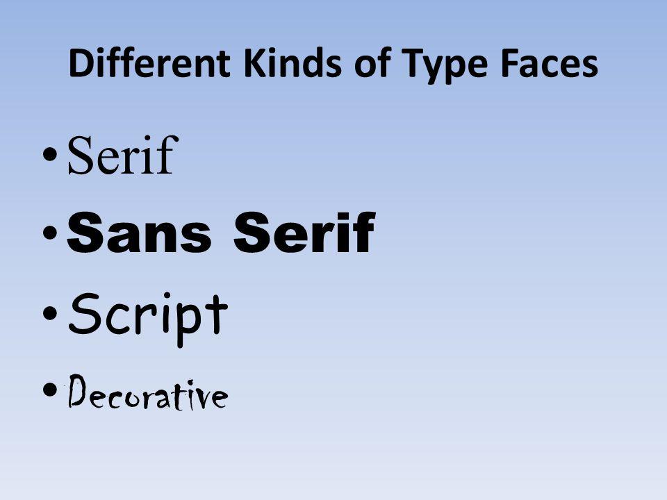 Different Kinds of Type Faces Serif Sans Serif Script Decorative