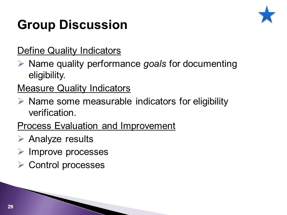 Define Quality Indicators  Name quality performance goals for documenting eligibility.