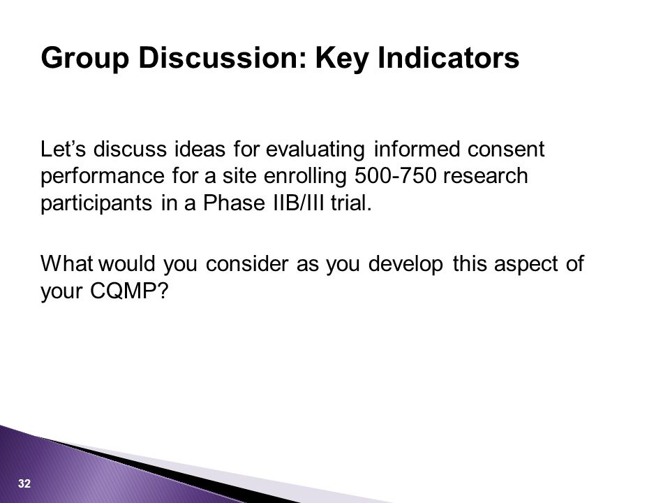 Let's discuss ideas for evaluating informed consent performance for a site enrolling 500-750 research participants in a Phase IIB/III trial.