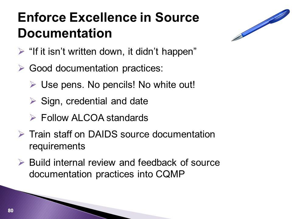  If it isn't written down, it didn't happen  Good documentation practices:  Use pens.