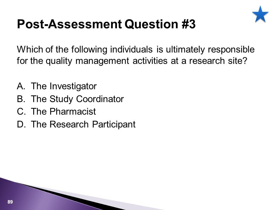 Which of the following individuals is ultimately responsible for the quality management activities at a research site.