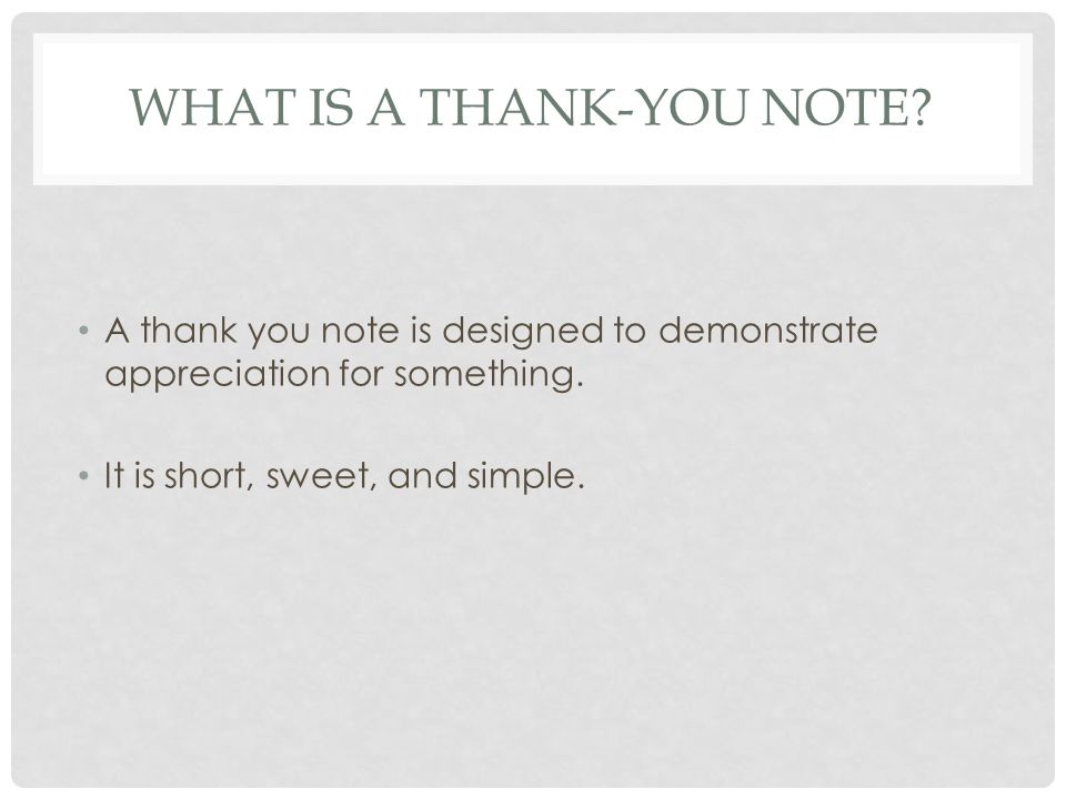 WHEN ARE THANK-YOU NOTES APPROPRIATE.ALWAYS!. Thank you notes are never inappropriate.