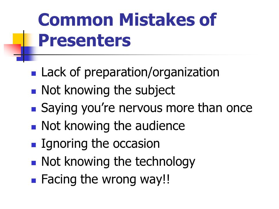 Common Mistakes of Presenters Not thanking the host/hostess/audience. Not being genuine. Don't be a phony. Don't be too serious. Getting off track wit