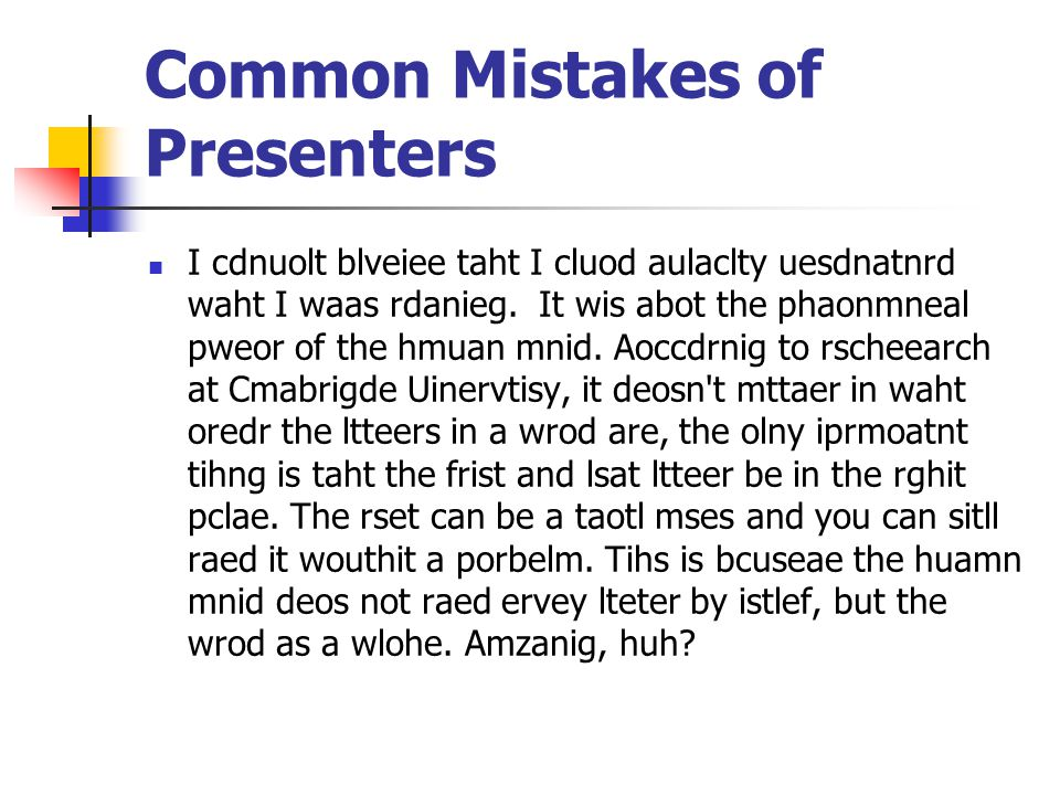 Common Mistakes of Presenters Lack of proofreading.